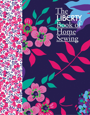 THE LIBERTY BOOK OF HOME SEWING
