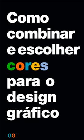COMO COMBINAR E ESCOLHER CORES PARA O DESIGN GRÁFICO